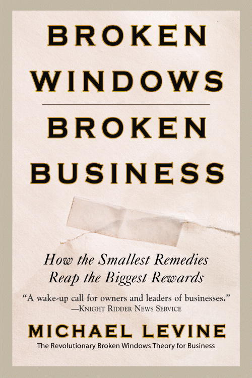 Broken Windows, Broken Business By Levine, Michael