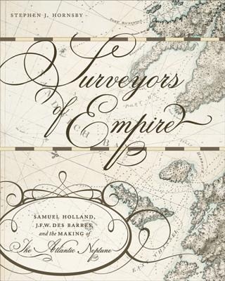 Surveyors of Empire By Hornsby, Stephen J.