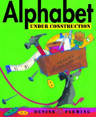 Alphabet Under Construction By Fleming, Denise